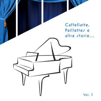 Caffellatte, Paillettes e altre storie – Vol. 1