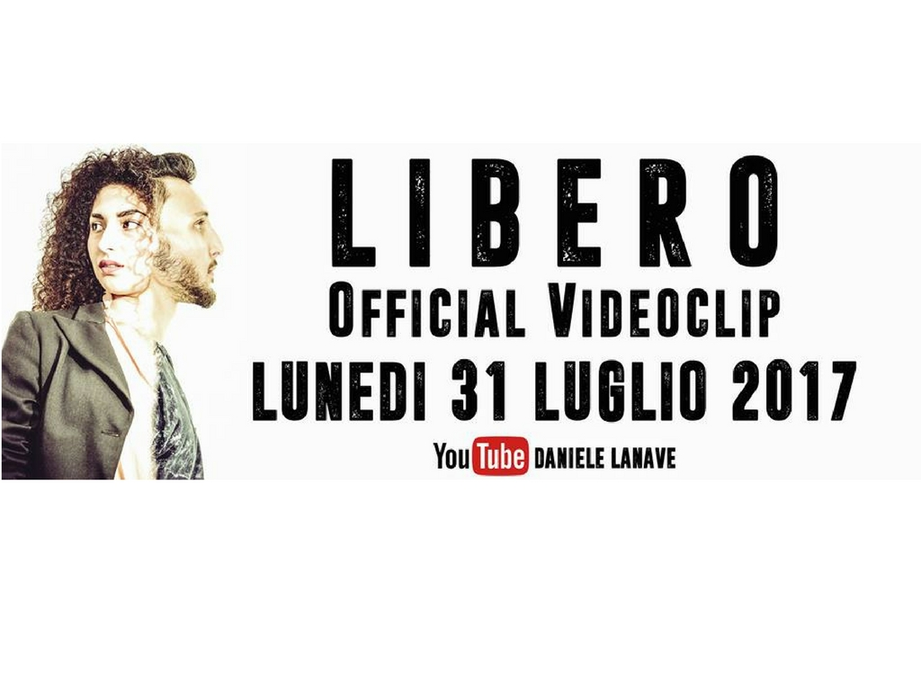 "Daniele Lanave: pronto il video di ""Libero"""