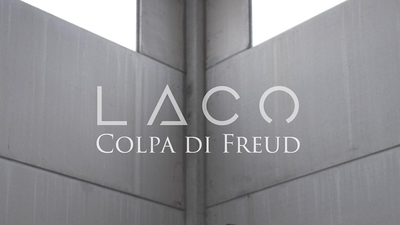 Colpa di Freud: il nuovo singolo graffiante di Laco su tutti i digital store dal 25/05/2018