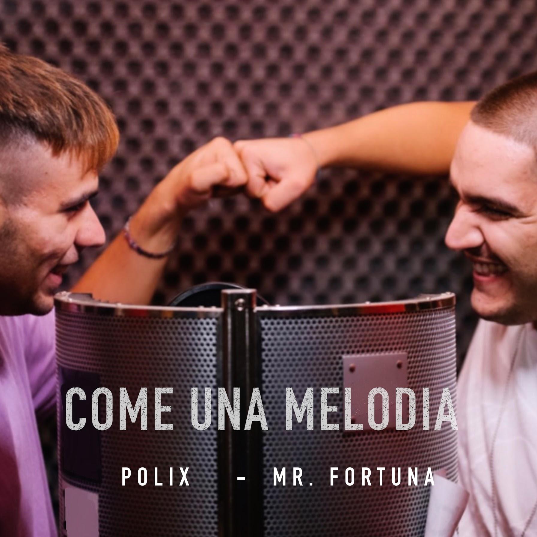 """COME UNA MELODIA"" MR. FORTUNA & POLIX BY HYDRA MUSIC"